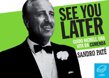 See you later. Guido Nicheli una vita da cumenda